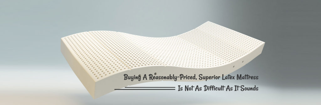 Buying A Reasonably-Priced, Superior Latex Mattress Is Not As Difficult As It Sounds